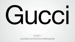 How To Pronounce Gucci