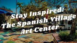 Balboa Park to You - Stay Inspired: The Spanish Village Art Center