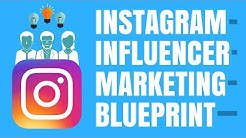 INFLUENCER MARKETING BLUEPRINT: HOW TO USE INSTAGRAM INFLUENCER MARKETING (2018)