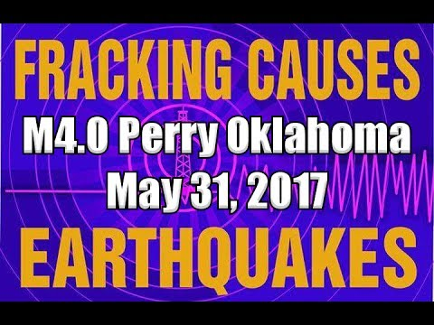Oil/Gas Fracking Causes M4.0 EARTHQUAKE - Perry Oklahoma  -5/31/2017