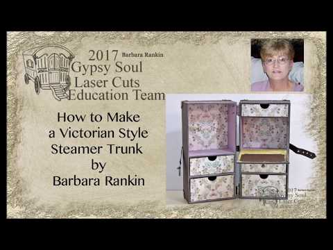 How To Make a Victorian Style Steamer Trunk by Barbara Rankin