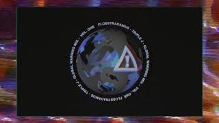 Flosstradamus Triple J Global Warning Mix Vol. 1 Audio.mp3