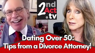 Dating Over 50 Do's and Don'ts? Online Dating Advice Through the Lens of a Divorce Attorney!