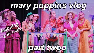 tornadoes are spooky : mary poppins vlog pt two