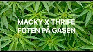 Macky X Thrife - Foten på gasen lyrics