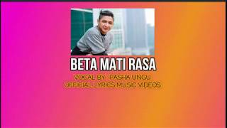 Video Pasha Ungu Cover - Beta Mati Rasa OFFICIAL LYRICS VIDEOS download MP3, 3GP, MP4, WEBM, AVI, FLV Juli 2018