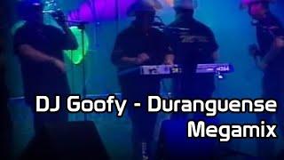 DJ GOOFY - DURANGUENSE MEGAMIX