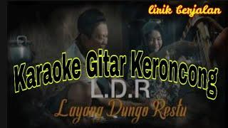 L.D.R ( Layang Dungo Restu ) Karaoke Gitar Keroncong - Loro Ati Official
