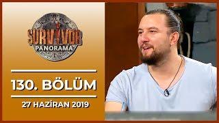 Survivor Panorama 130. Bölüm - 27 Haziran 2019