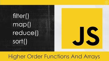 JavaScript Higher Order Functions & Arrays