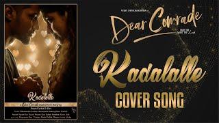Dear Comrade Telugu - #Kadalalle Cover Video Song | Vijay Deverakonda
