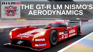 HOW DO THE AERODYNAMICS WORK ON THE GT-R LM NISMO? : NISMO UNIVERSITY
