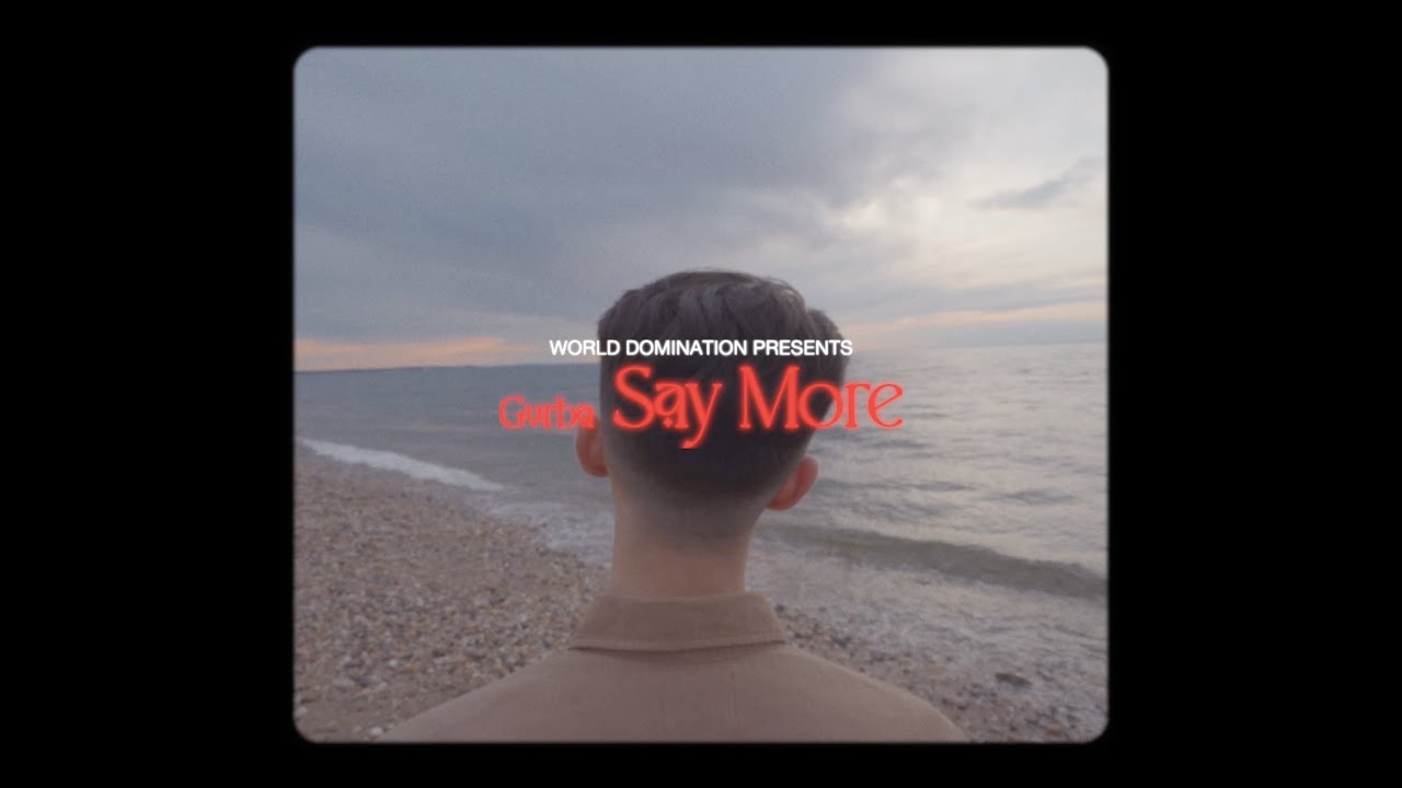 """DOWNLOAD: Gurba – """"Say More"""" (Official Music Video) Mp4 song"""