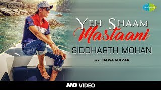 Yeh Shaam Mastani | Cover by Siddharth Mohan |  Feat. Bawa Gulzar | HD Video