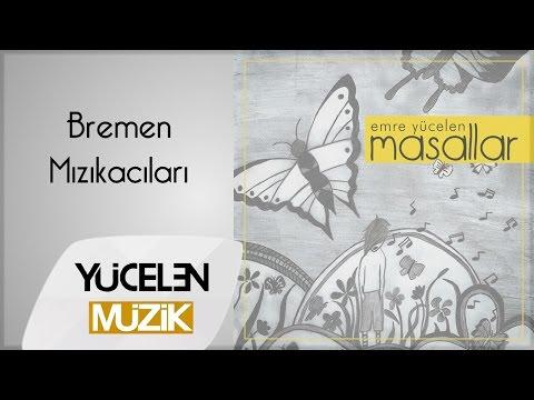 Emre Yücelen - Bremen Mızıkacıları Dinle mp3 indir