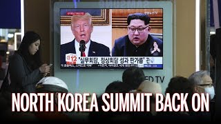 Trump Says North Korea Singapore Summit is Back On! (REACTION)