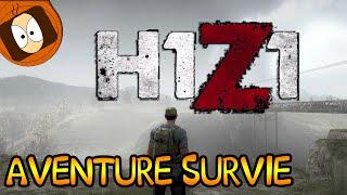 H1Z1 | AVENTURE SURVIE : KAPPA NOUS VOILA !!