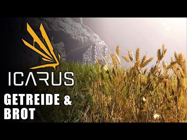 Icarus 🌿 Getreide & Brot #04 [Lets Play   Gameplay Deutsch   Beta 3]