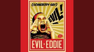[Somebody Say] Evil