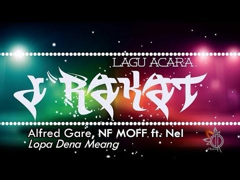 Alfred Gare, NF MOFF ft. Nel  - Lopa Dena Meang