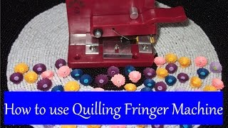 How to use Quilling Fringer Machine