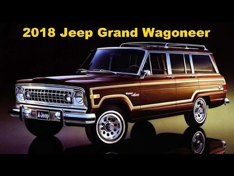 2018 Jeep Grand Wagoneer Exterior And Interior