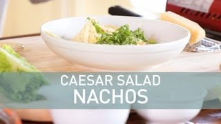 Caesar Salad Nachos - Food Deconstructed