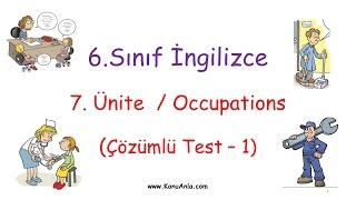 6. Sınıf İngilizce / 7. Ünite / Occupations / Çözümlü Test-1