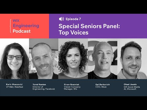Wix Engineering Podcast, episode 07: Manage Through the Pandemic - Top Voices Panel