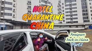 HOTEL QUARANTINE IN GUANGZHOU CHINA FOREIGNERS RETURN TO CHINA PART 2