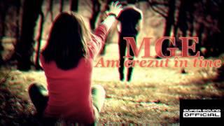 M.G.E - Am crezut in tine