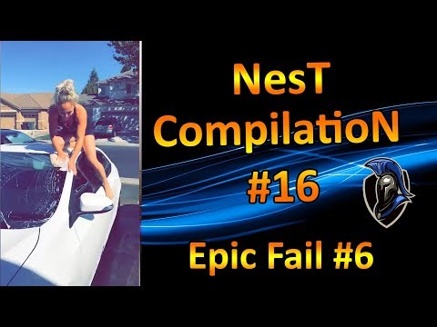NesT CompilatioN #16 - Epic Fail #6
