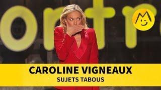 Caroline Vigneaux - Sujets tabous