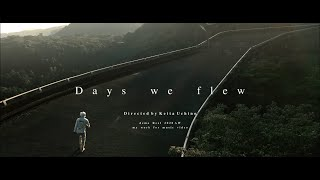"""Days we flew"" Video Reel 2020 AW | Dir by Keita Uchino"