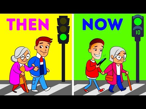 LIFE: THEN VS. NOW