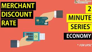 2 Minute - Economy - MDR - Merchant Discount Rate - Important for Prelims, UPSC