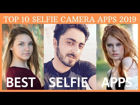 TOP 10 SELFIE CAMERA APPS FOR ANDROID SMARTPHONE ! BEST SELFIE APPS 2019