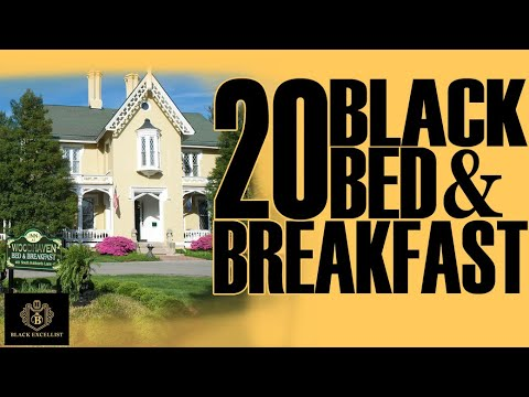 Black Excellist:  20 Black Owned Bed & Breakfast Hotels
