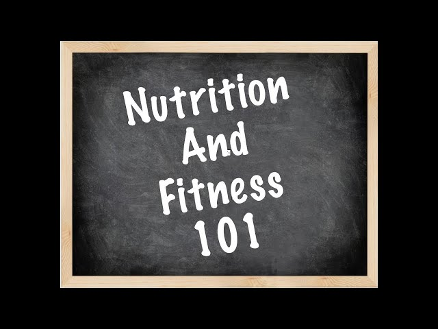 Nutrition/Fitness 101 5-6-19