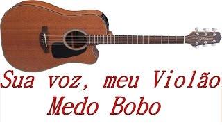 Baixar Sua voz, meu Violão. Medo Bobo - Maiara e Maraisa. (Karaokê Violão)
