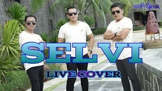 SELVI - NIRWANA TRIO (LIVE COVER) , Ini Hati Berbicara bukan mulut yg Bekata, Dikeroyok dimenit ke 4