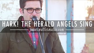Hark! The Herald Angels Sing - Jason Waller