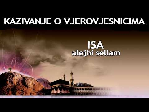 KAZIVANJE O VJEROVJESNICIMA 17 od 23 Isa Alejhi Sellam