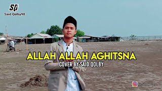 Download Allah Allah Aghitsna || Cover by Said Qolby || 2020