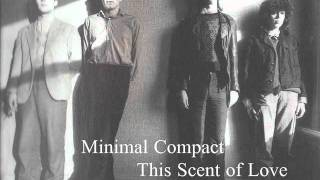 Watch Minimal Compact This Scent Of Love video