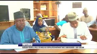 INFERNO: KADUNA COUNCIL POLLS TO HOLD AS STIPULATED WITHOUT INEC CARD READER - KAD-SIECOM