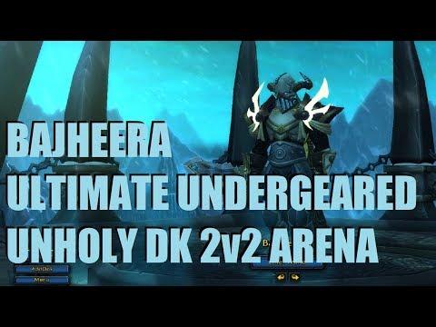 Bajheera - ULTIMATE UNDERGEARED ARENA (Part 2) - WoW BFA 8.1 Unholy DK / MW Monk 2v2 Arena