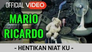 Mario Ricardo - Hentikan Niatku ( Official Video ) MP3