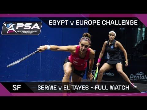 Squash: Full Match | Serme v El Tayeb | Europe v Egypt Challenge | Semi-Final