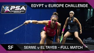 Squash: Full Match | Serme v El Tayeb | Europe v Egypt Challenge | Semi-Final